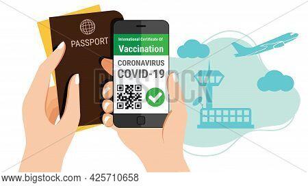 Tourism's Hand Holds Passport And A Smartphone Mobile Coronavirus Vaccination Certificate E-passport