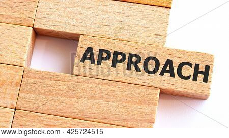 Approach Word Written On Wood Block. Business Concept
