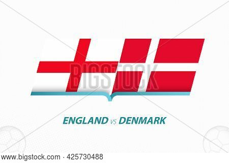 England Vs Denmark In Football Competition, Semi-final. Versus Icon On Football Background. Sport Ve