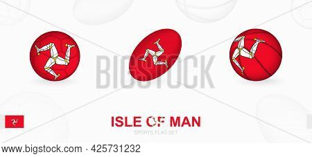 Sports Icons For Football, Rugby And Basketball With The Flag Of Isle Of Man. Vector Icon Set On A S