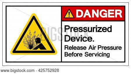 Danger Pressurized Device Release Air Pressure Before Servicing Symbol Sign, Vector Illustration, Is