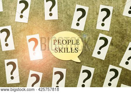 Text Sign Showing People Skills. Word Written On Get Along Well Effective Communication Rapport Appr