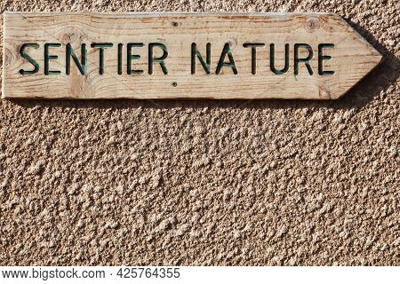 Direction For Nature Trail In France Called Sentier Nature In French Language