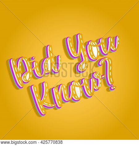 Did You Know Banner. Know You Vector Sticker Template. Question For Quiz Or Video Blog. Design Templ