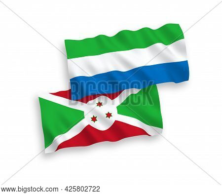 National Fabric Wave Flags Of Burundi And Sierra Leone Isolated On White Background. 1 To 2 Proporti