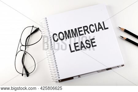 Notepad With Text Commercial Lease . White Background. Business