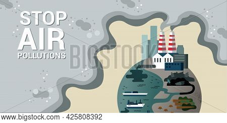 Vector Banner-a Call To Stop Air Pollution. Illustration On The Theme Of Environmental Disaster, Gas