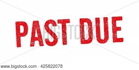 Vector Illustration Of The Word Past Due In Red Ink Stamp