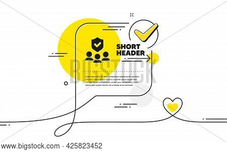 People Insurance Icon. Continuous Line Check Mark Chat Bubble. Health Coverage Sign. Life Protection