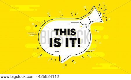 This Is It Text. Alert Megaphone Yellow Chat Banner. Special Offer Sign. Super Promotion Symbol. Thi