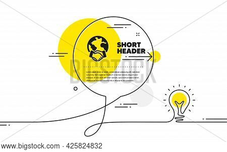 Global Business Icon. Continuous Line Idea Chat Bubble Banner. International Outsourcing Sign. Inter
