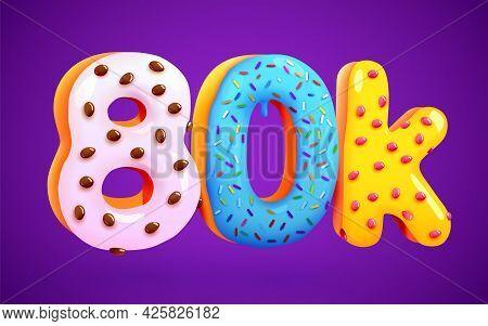 80k Or 80000 Followers Donut Dessert Sign. Social Media Friends, Followers. Thank You. Celebrate Of