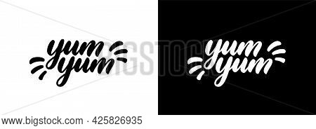 Yum Yum Text. Cute Conceptual Element Design For Use On Baby Food Box, T-shirt, Ad, Banner, Poster.