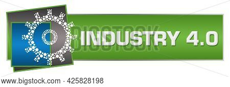 Industry Four Point Zero Text Written Over Green Blue Background.