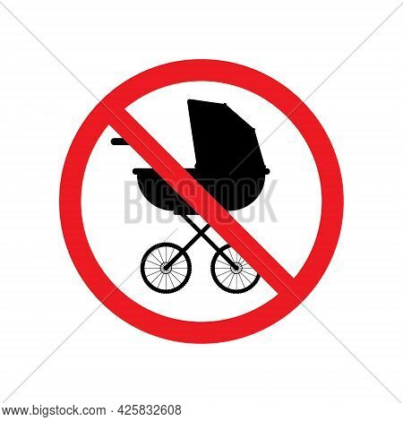 Vector Flat Baby Pram Silhouette Crossed In Red Circle Isolated On White Background. No Child Stroll