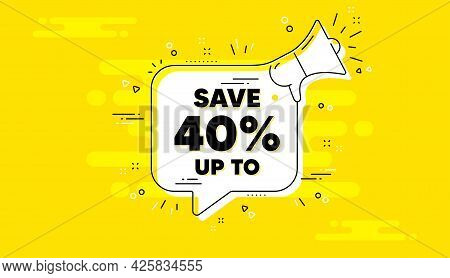 Save Up To 40 Percent. Alert Megaphone Yellow Chat Banner. Discount Sale Offer Price Sign. Special O