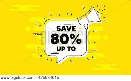 Save Up To 80 Percent. Alert Megaphone Yellow Chat Banner. Discount Sale Offer Price Sign. Special O