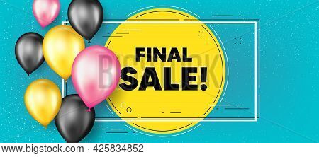 Final Sale Text. Balloons Frame Promotion Banner. Special Offer Price Sign. Advertising Discounts Sy