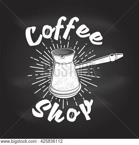 Coffe Shop Logo. For Logo, Badge Templateon The Chalkboard. Vector. Typography Design With Coffee Ce