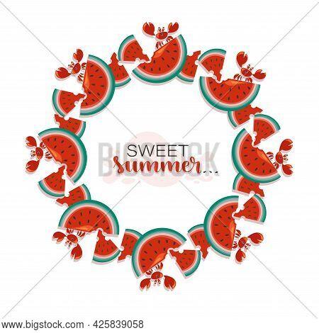 Watermelon Frame. Ripe Juicy Watermelon Slices. Vector Funny Crab. Sweet Summer. Wonderful Cheerful