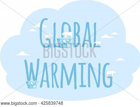 Placards And Posters Design Of Global Warming And Climate Change. Inscription Global Warming On Blue
