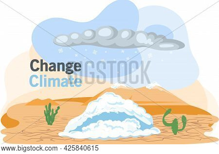 Snow In Desert. Illustration Of Unusual And Rare Whether Climate Change Event, Natural Phenomenon. L