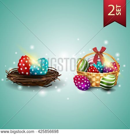 Set Of Easter Icons, Easter Eggs In The Nest And Basket With Easter Eggs