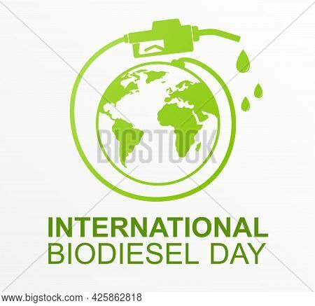 International Biodiesel Day With Gasoline Pistol. Concept Of Usinf Biodisel To Make Our Planet More