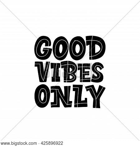Lettering Good Vibes Only On A White Background. Isolated Vector. Graphic Design Lifestyle Lettering