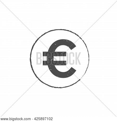 Euro Grunge Stamp Seal Vector Design. Currency Mainstream Symbol With Grunge Stamp Seal Style Design