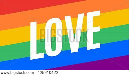 Love, Lgbt Flag. Poster, Banner Or Rainbow Flag Of Lgbt. Colorful Rainbow Lgbt Flag For Pride. Print