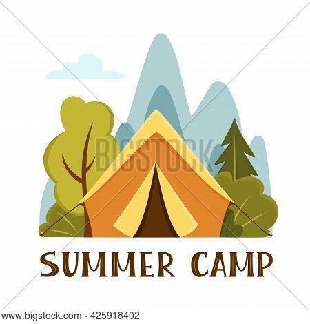 Summer Camp Concept. Camping Landscape With Lettering Sign. Illustration In Flat Style With Tent, Mo
