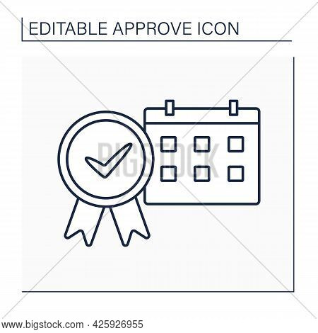 Approve Calendar Line Icon. Task Schedule. Appointed Procedures. Approving Work Days And Deadlines.c
