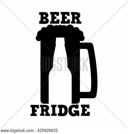 Beer Fridge Sticker. Beer Bottle And Mug With Foam And Text. Simple Black And White Design. Vector S