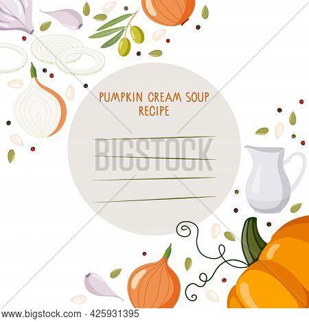 Recipe Write Template. Pumpkin Cream Soup, Background For Recipe. Thanksgiving Day, Autumn, Hallowee