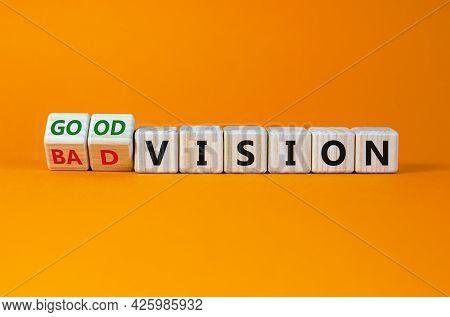 Good Or Bad Vision Symbol. Turned Wooden Cubes, Changed Words 'bad Vision' To 'good Vision'. Beautif