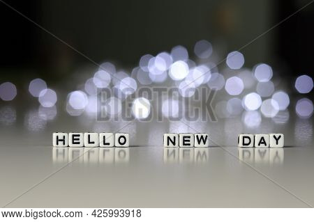 Hello New Day Is A Word Written On A White Block. Hello New Day Is The Word For Your Design, Concept