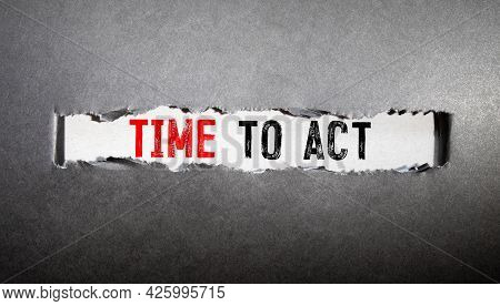 Yellow Sticker On The Dark Gray Texture Background With Text Time To Act. Concept Photo