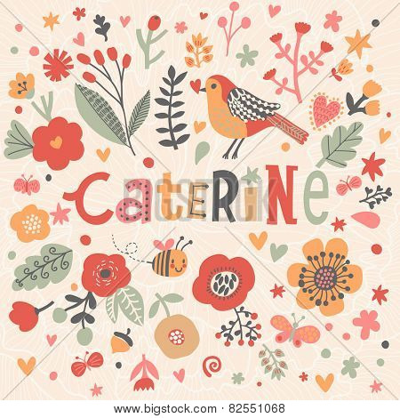 Bright card with beautiful name Caterine in poppy flowers, bees and butterflies. Awesome female name design in bright colors. Tremendous vector background for fabulous designs