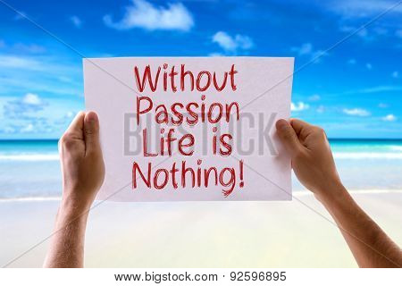 Without Passion Love is Nothing card with beach background poster