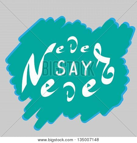 Never say never hand draw lettering. Design element and words for poster t-shirt design. Hand drawn lettering. Vector illustration