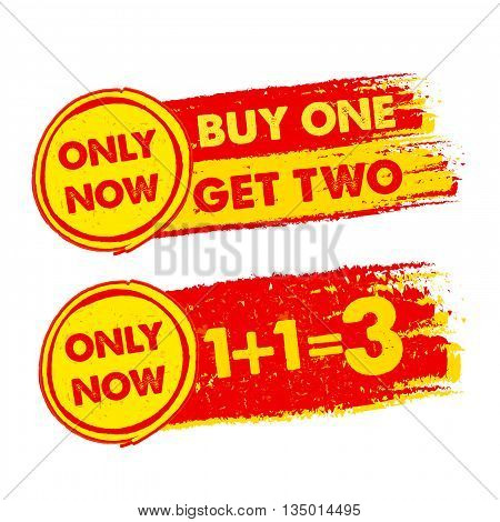 only now buy one get two 1 plus 1 is 3 banners - text in yellow and red drawn labels with symbols business commerce shopping concept vector
