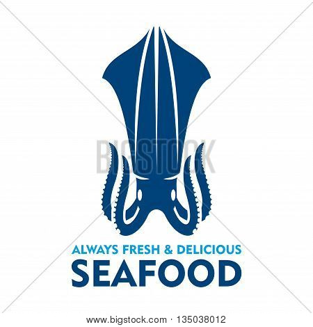 Natural organic fresh squid blue silhouette. Seafood emblem design template with marine mollusk for fish farm symbol or seafood market promotion poster