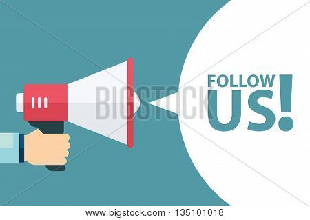 Male hand holding megaphone with follow us speech bubble. Follow us banner for social networks. Loudspeaker. Template for digital marketing, promotion and advertising. Vector illustration.