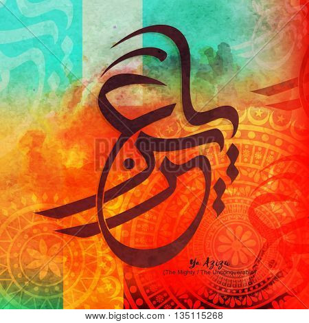 Arabic Islamic Calligraphy of Wish (Dua) Ya Azizu (The Mighty/ The Unconquerable) on beautiful floral decorated colourful background, Greeting Card for Muslim Community Festival celebration.