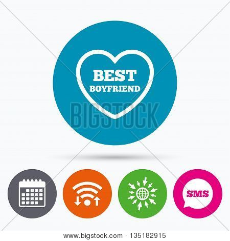 Wifi, Sms and calendar icons. Best boyfriend sign icon. Heart love symbol. Go to web globe.