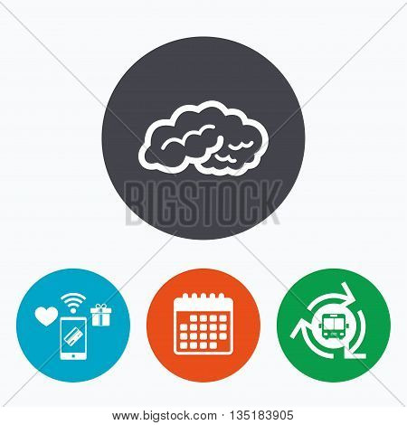 Brain sign icon. Human intelligent smart mind. Mobile payments, calendar and wifi icons. Bus shuttle.