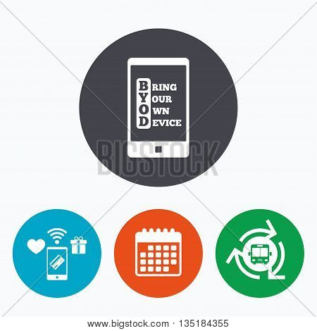 BYOD sign icon. Bring your own device symbol. Smartphone icon. Mobile payments, calendar and wifi icons. Bus shuttle.