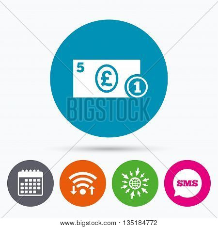 Wifi, Sms and calendar icons. Cash sign icon. Pound Money symbol. GBP Coin and paper money. Go to web globe.