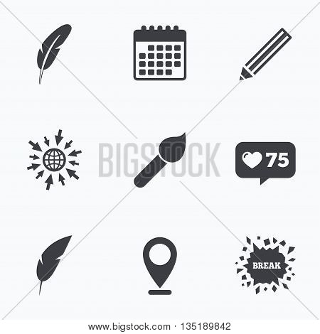 Calendar, like counter and go to web icons. Feather retro pen icons. Paint brush and pencil symbols. Artist tools signs. Location pointer.